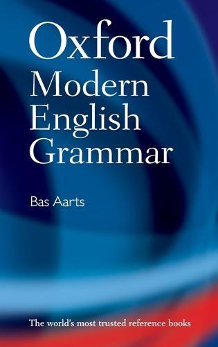 Oxford Modern English Grammar (Hardback)