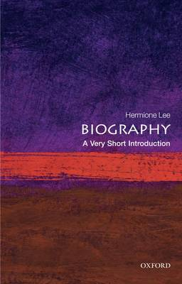 Biography: A Very Short Introduction - Very Short Introductions (Paperback)