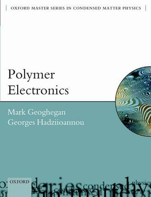 Polymer Electronics - Oxford Master Series in Physics 22 (Paperback)