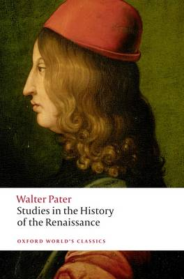 Studies in the History of the Renaissance - Oxford World's Classics (Paperback)