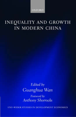 Inequality and Growth in Modern China - WIDER Studies in Development Economics (Hardback)