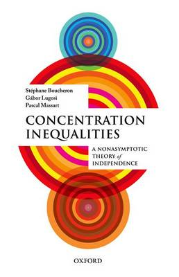 Concentration Inequalities: A Nonasymptotic Theory of Independence (Hardback)