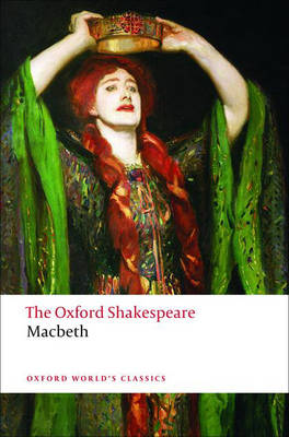 The Tragedy of Macbeth: The Oxford Shakespeare - Oxford World's Classics (Paperback)
