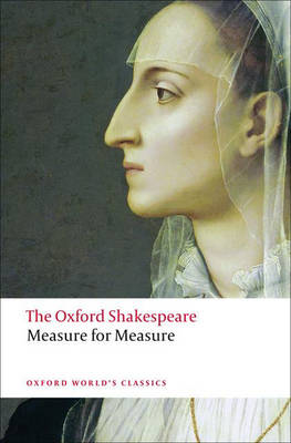 Measure for Measure: The Oxford Shakespeare - Oxford World's Classics (Paperback)