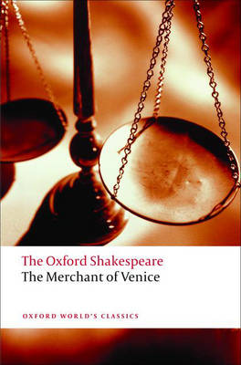 The Merchant of Venice: The Oxford Shakespeare - Oxford World's Classics (Paperback)