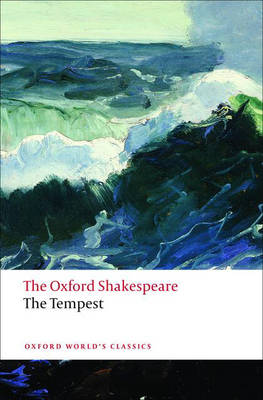 The Tempest: The Oxford Shakespeare - Oxford World's Classics (Paperback)