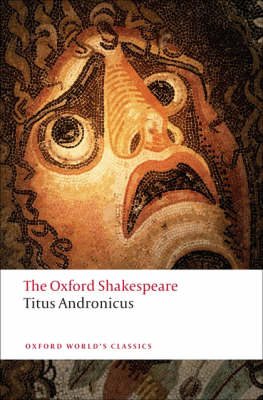Titus Andronicus: The Oxford Shakespeare - Oxford World's Classics (Paperback)