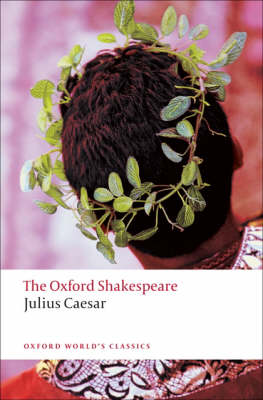Julius Caesar: The Oxford Shakespeare - Oxford World's Classics (Paperback)