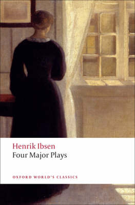 Four Major Plays: (Doll's House; Ghosts; Hedda Gabler; and The Master Builder) - Oxford World's Classics (Paperback)
