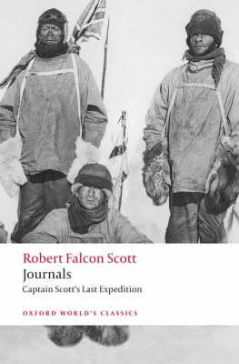 Journals: Captain Scott's Last Expedition - Oxford World's Classics (Paperback)