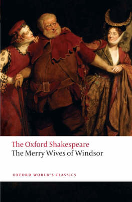 The Merry Wives of Windsor: The Oxford Shakespeare - Oxford World's Classics (Paperback)