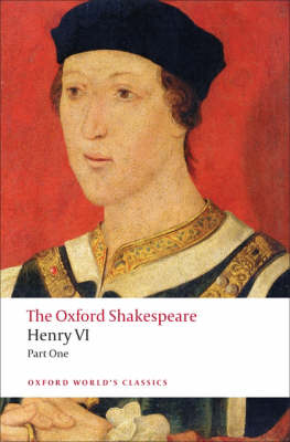 Henry VI, Part One: The Oxford Shakespeare - Oxford World's Classics (Paperback)