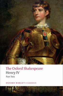 Henry IV, Part 2: The Oxford Shakespeare - Oxford World's Classics (Paperback)