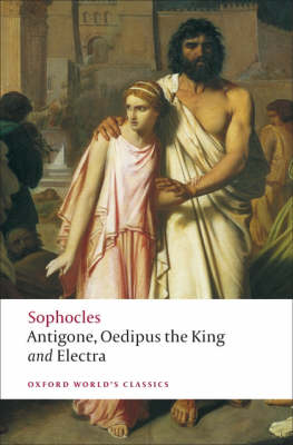 Antigone; Oedipus the King; Electra - Oxford World's Classics (Paperback)