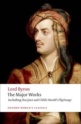 Lord Byron - The Major Works - Oxford World's Classics (Paperback)