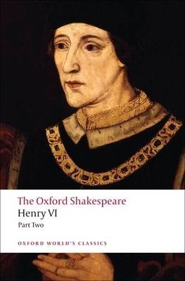 Henry VI, Part Two: The Oxford Shakespeare - Oxford World's Classics (Paperback)