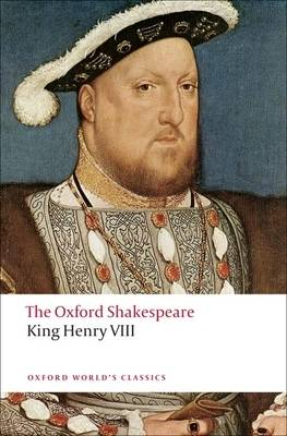 King Henry VIII: The Oxford Shakespeare: or All is True - Oxford World's Classics (Paperback)