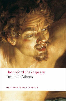 Timon of Athens: The Oxford Shakespeare - Oxford World's Classics (Paperback)