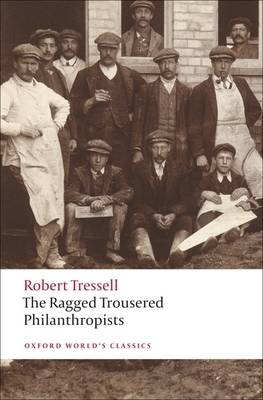 The Ragged Trousered Philanthropists - Oxford World's Classics (Paperback)
