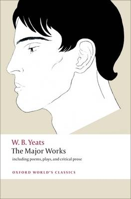 The Major Works: including poems, plays, and critical prose - Oxford World's Classics (Paperback)