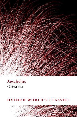 Oresteia - Oxford World's Classics (Paperback)