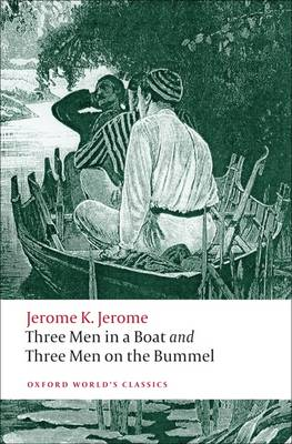 Three Men in a Boat and Three Men on the Bummel - Oxford World's Classics (Paperback)