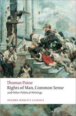Rights of Man, Common Sense, and Other Political Writings - Oxford World's Classics (Paperback)
