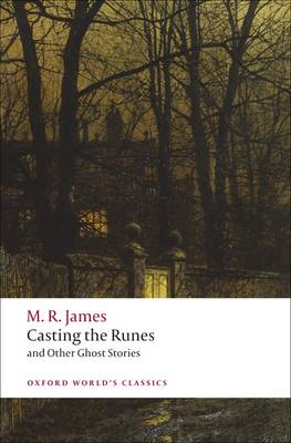 Casting the Runes and Other Ghost Stories - Oxford World's Classics (Paperback)