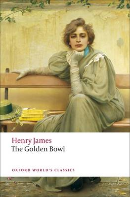 The Golden Bowl - Oxford World's Classics (Paperback)