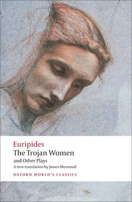 The Trojan Women and Other Plays - Oxford World's Classics (Paperback)