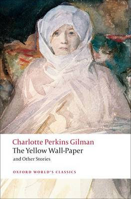 The Yellow Wall-Paper and Other Stories - Oxford World's Classics (Paperback)