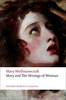 Mary and The Wrongs of Woman - Oxford World's Classics (Paperback)