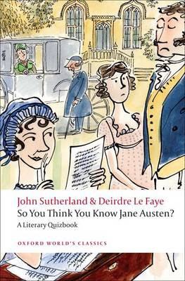 So You Think You Know Jane Austen?: A Literary Quizbook - Oxford World's Classics (Paperback)