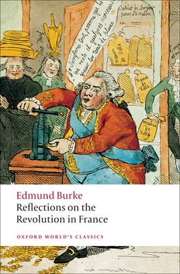 Reflections on the Revolution in France - Oxford World's Classics (Paperback)