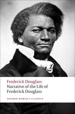 Narrative of the Life of Frederick Douglass, an American Slave - Oxford World's Classics (Paperback)