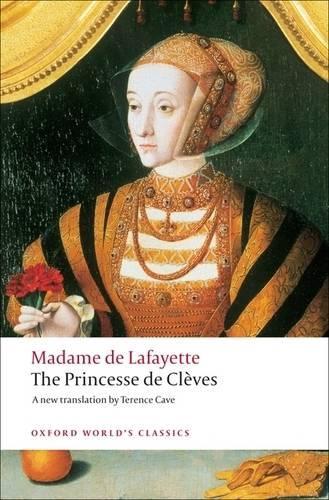The Princesse de Cleves: with `The Princesse de Montpensier' and `The Comtesse de Tende' - Oxford World's Classics (Paperback)
