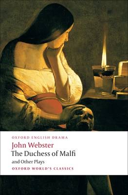 The Duchess of Malfi and Other Plays - Oxford World's Classics (Paperback)