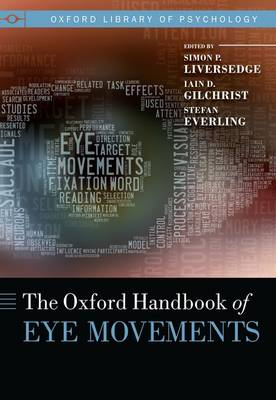 The Oxford Handbook of Eye Movements - Oxford Library of Psychology (Hardback)