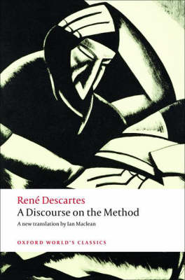 A Discourse on the Method: of Correctly Conducting One's Reason and Seeking Truth in the Sciences - Oxford World's Classics (Paperback)