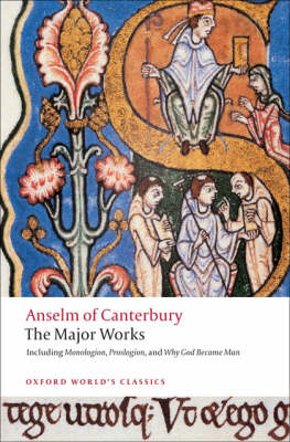 Anselm of Canterbury: The Major Works - Oxford World's Classics (Paperback)