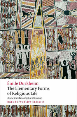 The Elementary Forms of Religious Life - Oxford World's Classics (Paperback)