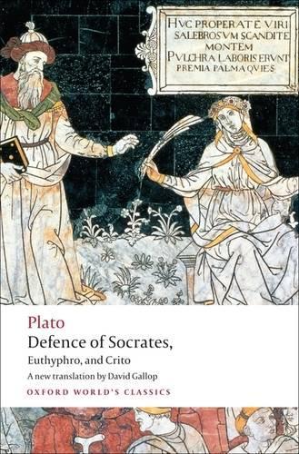 Defence of Socrates, Euthyphro, Crito - Oxford World's Classics (Paperback)