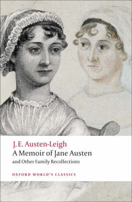 A Memoir of Jane Austen: and Other Family Recollections - Oxford World's Classics (Paperback)
