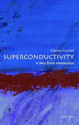 Superconductivity: A Very Short Introduction - Very Short Introductions (Paperback)