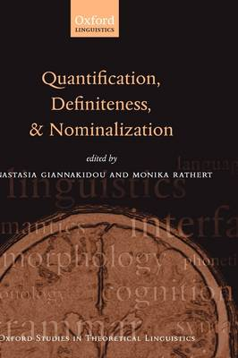 Quantification, Definiteness, and Nominalization - Oxford Studies in Theoretical Linguistics 24 (Hardback)