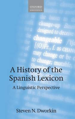 A History of the Spanish Lexicon: A Linguistic Perspective (Hardback)