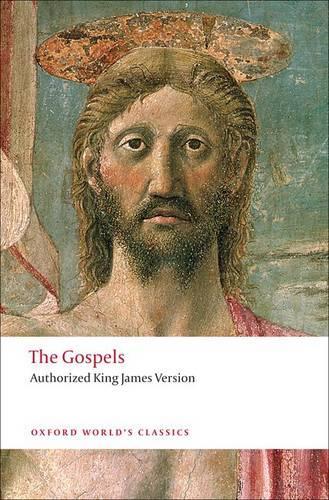 The Gospels: Authorized King James Version - Oxford World's Classics (Paperback)