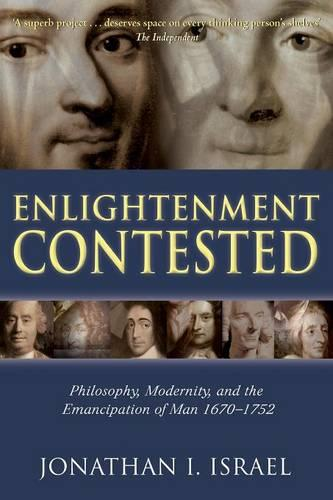 Enlightenment Contested: Philosophy, Modernity, and the Emancipation of Man 1670-1752 (Paperback)