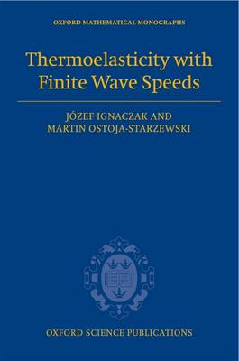 Thermoelasticity with Finite Wave Speeds - Oxford Mathematical Monographs (Hardback)