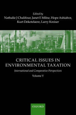 Critical Issues in Environmental Taxation: v. 5: International and Comparative Perspectives (Hardback)